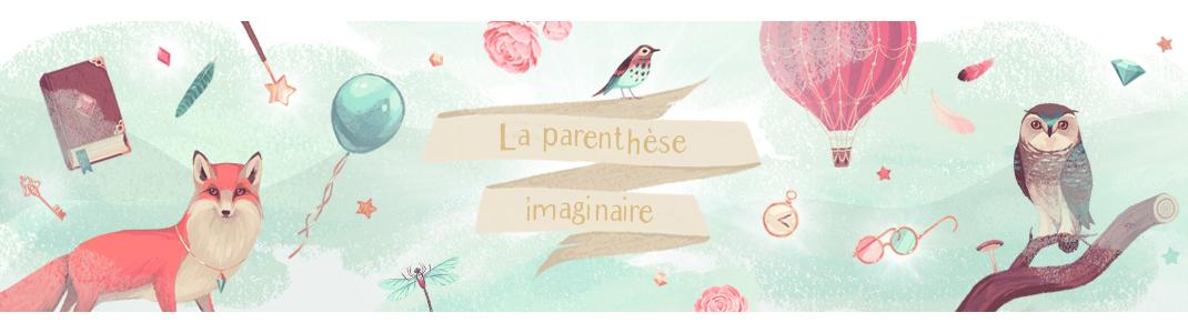 La Parenthèse Imaginaire