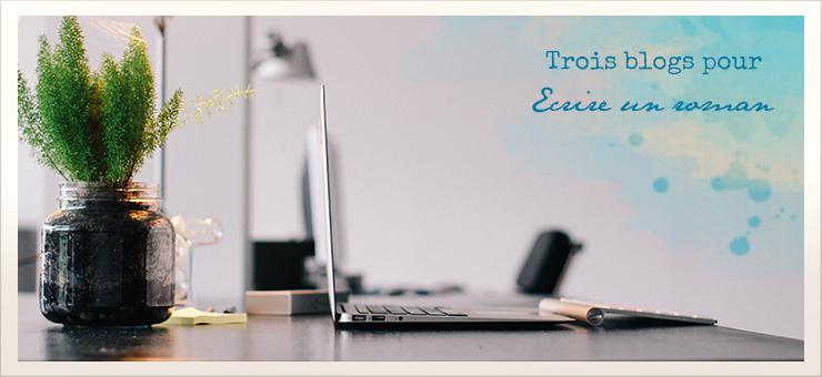 trois-blogs-pour-ecrire-un-roman